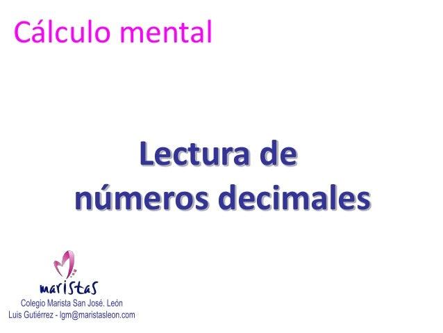 Cálculo mental       Lectura de    números decimales