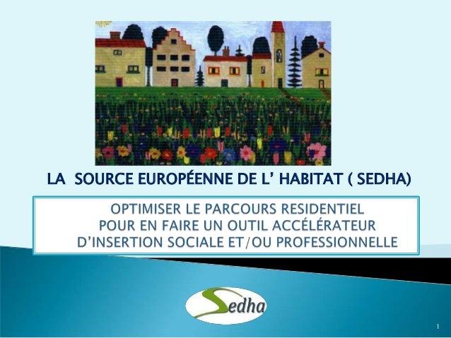 LA SOURCE EUROPÉENNE DE L' HABITAT ( SEDHA)  1