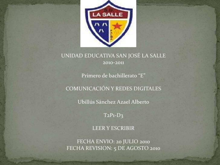"""UNIDAD EDUCATIVA SAN JOSÉ LA SALLE  <br />2010-2011<br />Primero de bachillerato """"E""""<br />COMUNICACIÓN Y REDES DIGITALESUb..."""