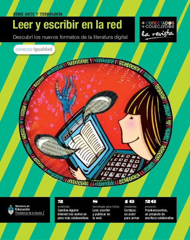 Serie arte y tecnología  Leer y escribir en la red Descubrí los nuevos formatos de la literatura digital  la revista  2  8...