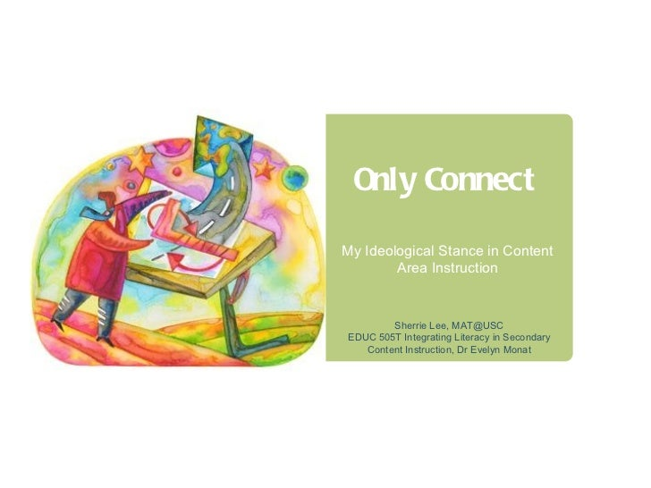 Only ConnectMy Ideological Stance in Content        Area Instruction        Sherrie Lee, MAT@USCEDUC 505T Integrating Lite...