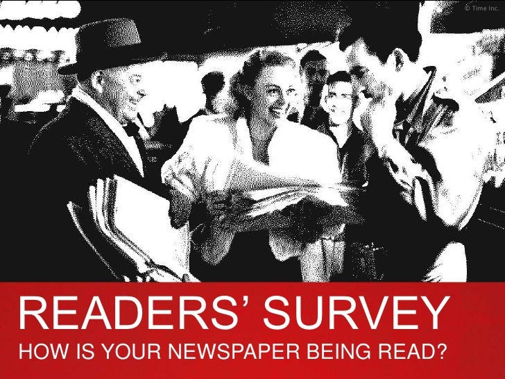 © Time Inc.READERS' SURVEYHOW IS YOUR NEWSPAPER BEING READ?