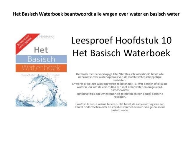 Het Basisch Waterboek beantwoordt alle vragen over water en basisch water  Leesproef Hoofdstuk 10 Het Basisch Waterboek He...