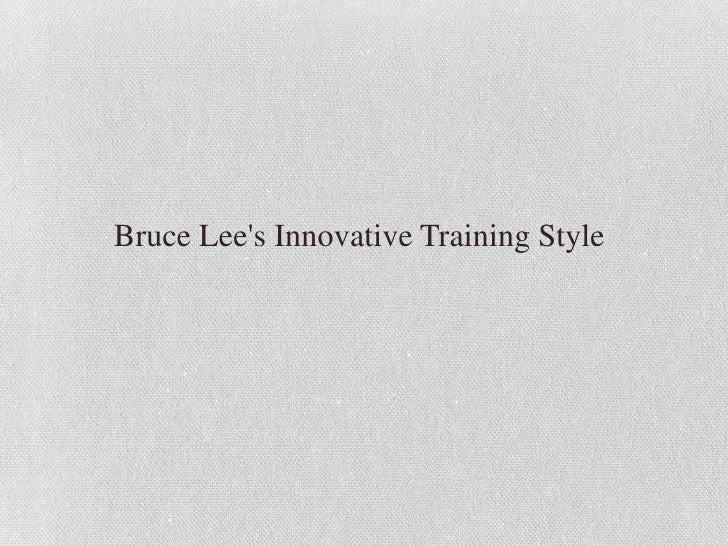 Bruce Lees Innovative Training Style