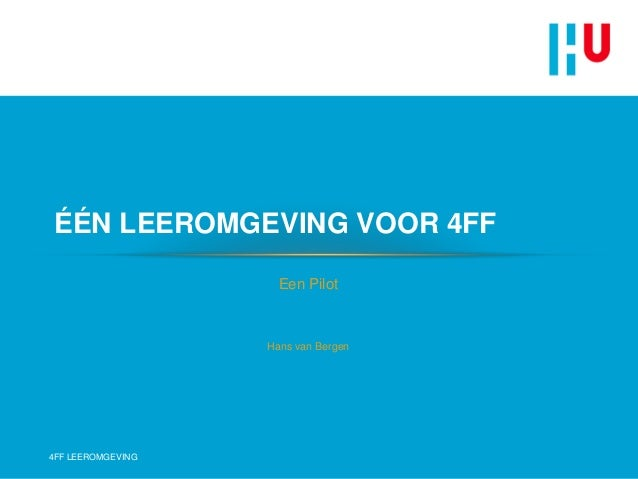 ÉÉN LEEROMGEVING VOOR 4FF                     Een Pilot                   Hans van Bergen4FF LEEROMGEVING