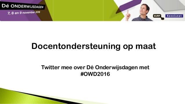 Docentondersteuning op maat Twitter mee over Dé Onderwijsdagen met #OWD2016