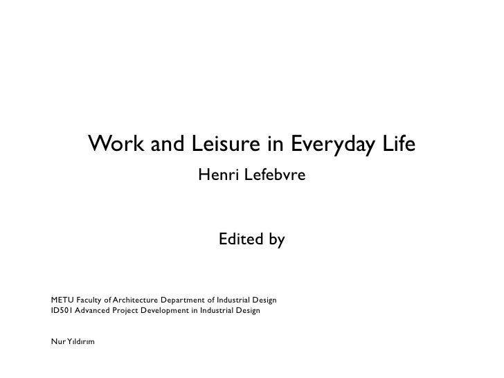 Work and Leisure in Everyday Life                                       Henri Lefebvre                                    ...