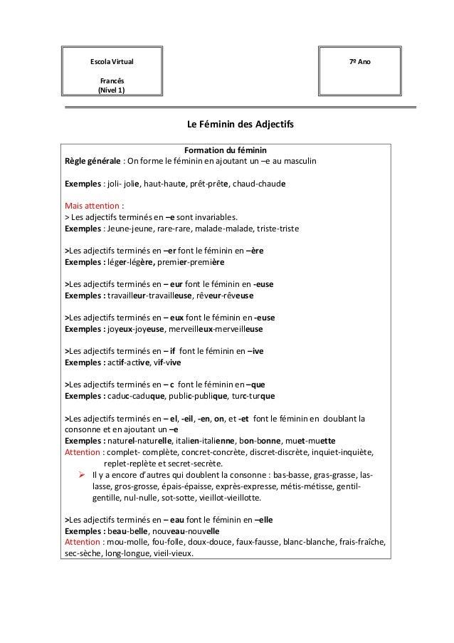 Escola Virtual Francês (Nível 1) 7º Ano Le Féminin des Adjectifs Formation du féminin Règle générale : On forme le féminin...