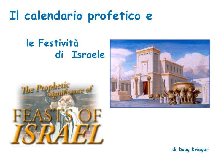 Il calendario profetico e  le Festività        di Israele                            di Doug Krieger