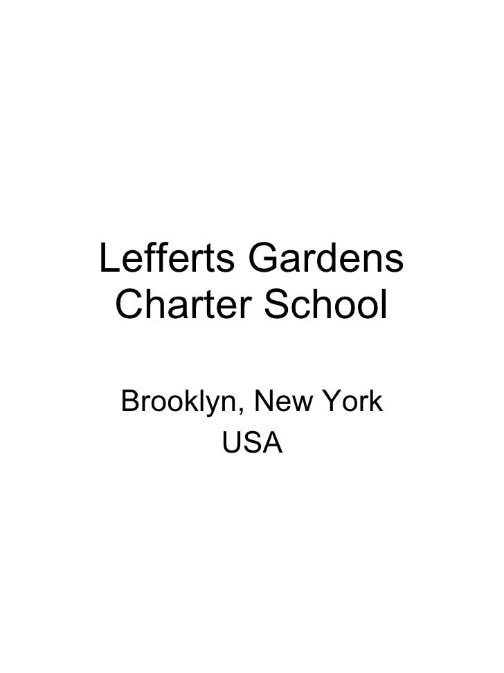 Lefferts Gardens Charter School Brooklyn, New York USA