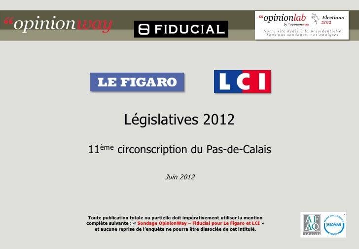Législatives 201211ème circonscription du Pas-de-Calais                                  Juin 2012 Toute publication total...
