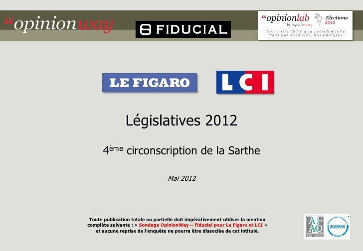 Législatives 2012      4ème circonscription de la Sarthe                                  Mai 2012 Toute publication total...