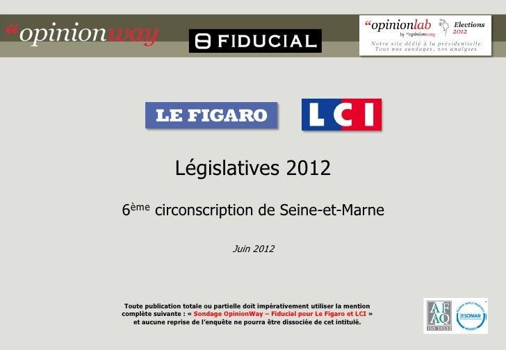 Législatives 20126ème circonscription de Seine-et-Marne                                  Juin 2012 Toute publication total...