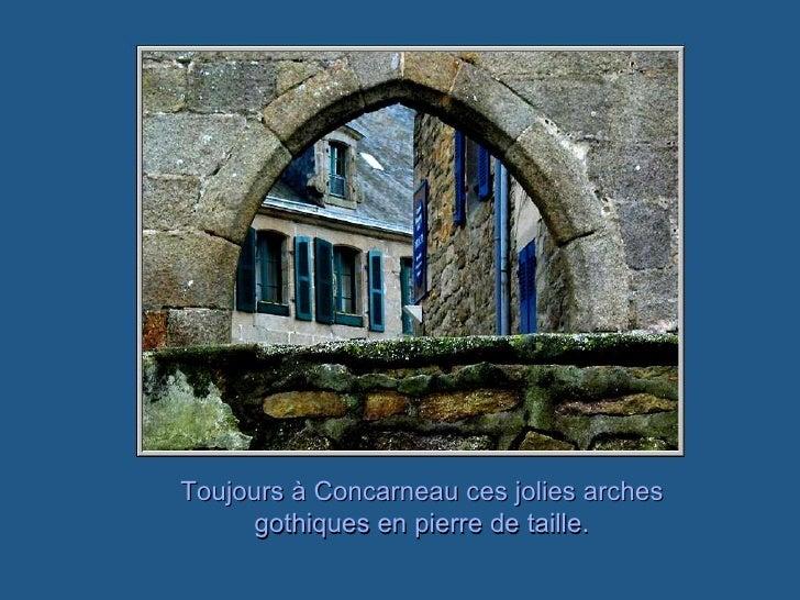 Toujours à Concarneau ces jolies arches gothiques en pierre de taille.