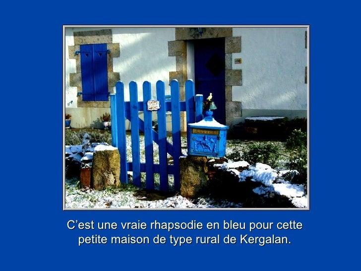 C'est une vraie rhapsodie en bleu pour cette petite maison de type rural de Kergalan.