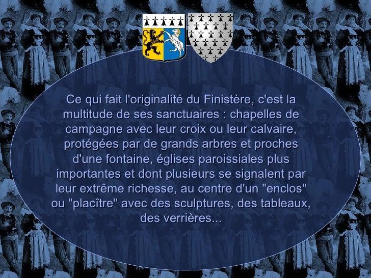 Ce qui fait l'originalité du Finistère, c'est la multitude de ses sanctuaires : chapelles de campagne avec leur croix ou l...