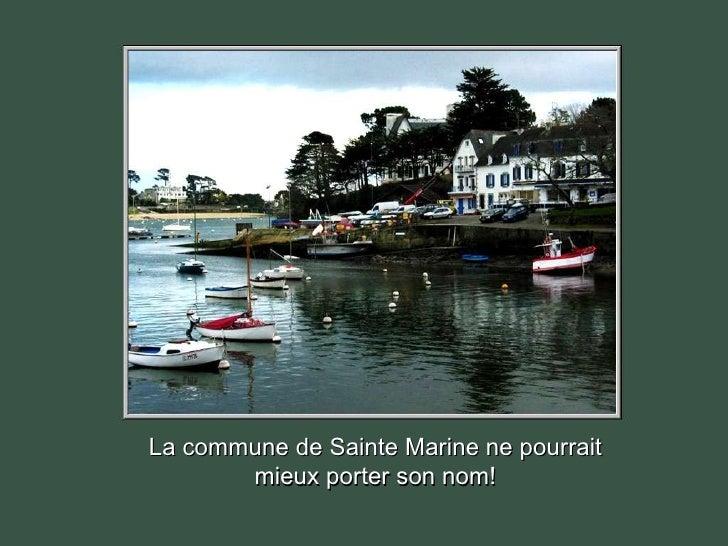 La commune de Sainte Marine ne pourrait mieux porter son nom!