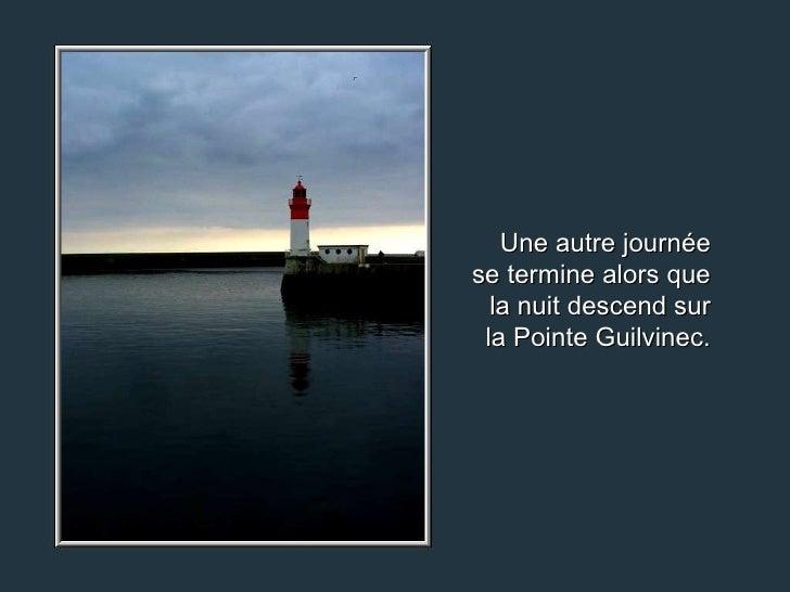 Une autre journée se termine alors que la nuit descend sur la Pointe Guilvinec.