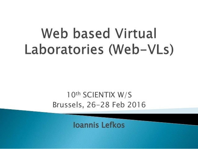 10th SCIENTIX W/S Brussels, 26-28 Feb 2016 Ioannis Lefkos