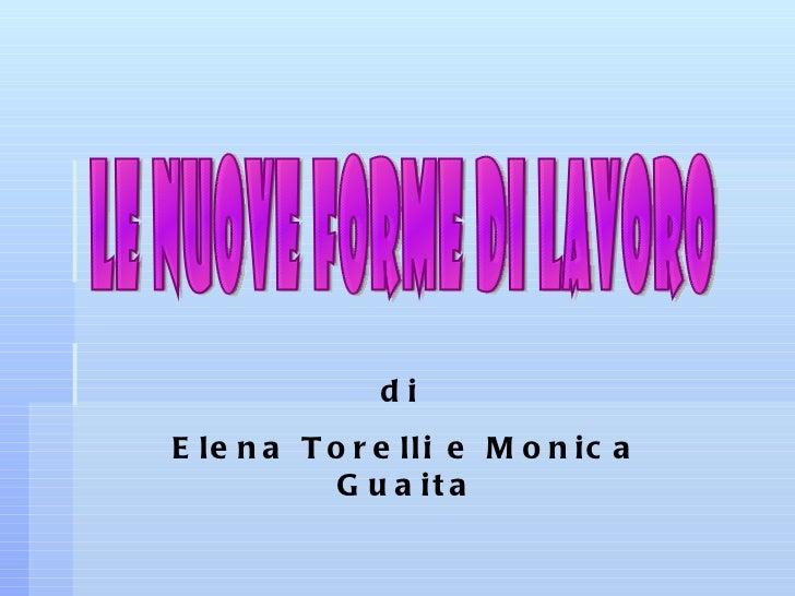 le NUOVE FORME DI LAVORO di  Elena Torelli e Monica Guaita