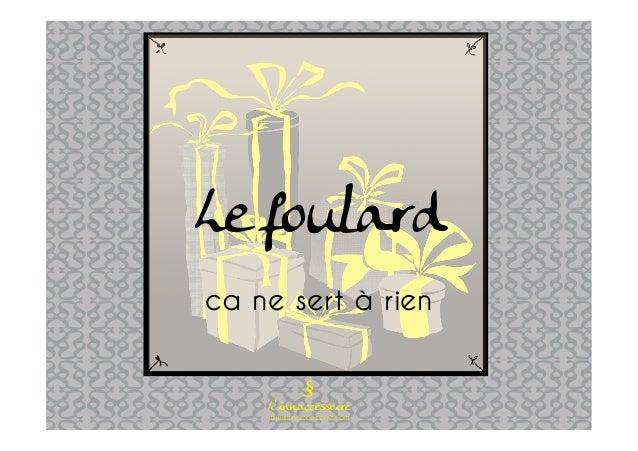 § L'innaccessoire www.linnaccessoire.com Le foulard ca ne sert à rien