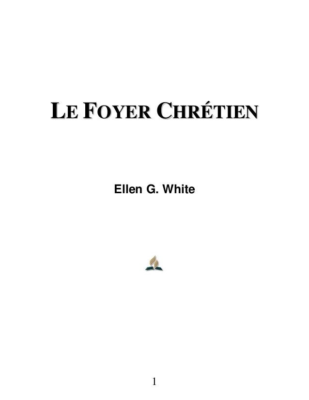 1 LLEE FFOOYYEERR CCHHRRÉÉTTIIEENN Ellen G. White