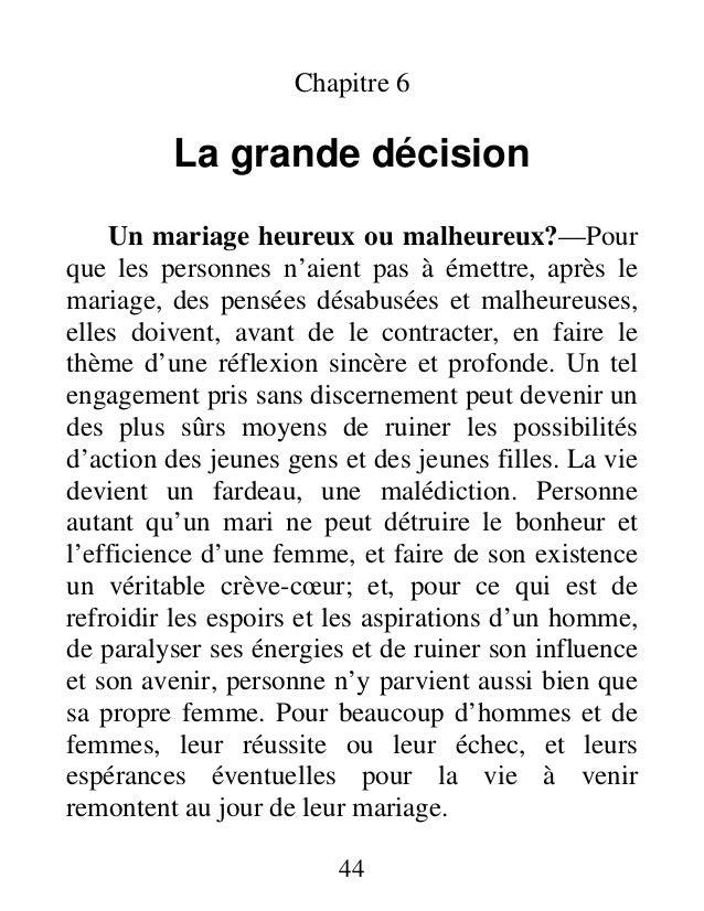 44 Chapitre 6 La grande décision Un mariage heureux ou malheureux?—Pour que les personnes n'aient pas à émettre, après le ...
