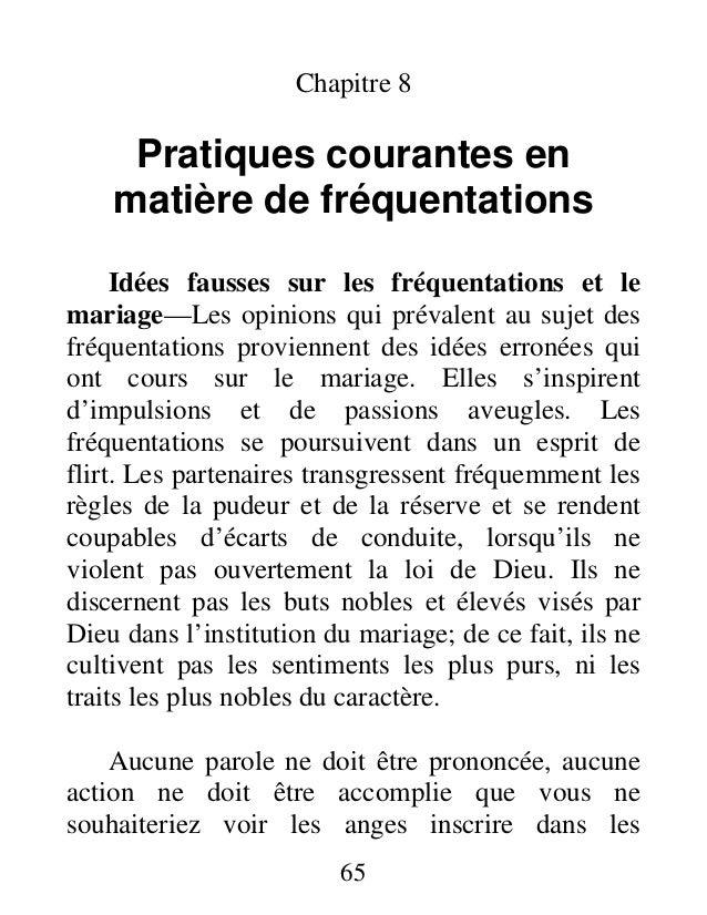 65 Chapitre 8 Pratiques courantes en matière de fréquentations Idées fausses sur les fréquentations et le mariage—Les opin...