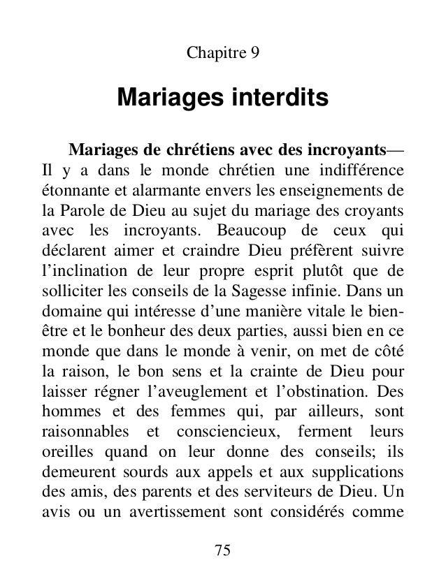 75 Chapitre 9 Mariages interdits Mariages de chrétiens avec des incroyants— Il y a dans le monde chrétien une indifférence...