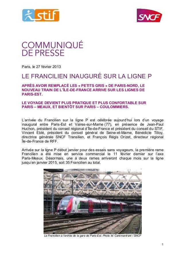 Paris, le 27 février 2013LE FRANCILIEN INAUGURÉ SUR LA LIGNE PAPRÈS AVOIR REMPLACÉ LES « PETITS GRIS » DE PARIS-NORD, LENO...