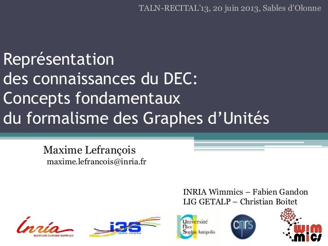 Représentationdes connaissances du DEC:Concepts fondamentauxdu formalisme des Graphes d'UnitésMaxime Lefrançoismaxime.lefr...
