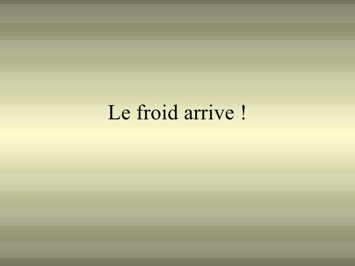Le froid arrive !