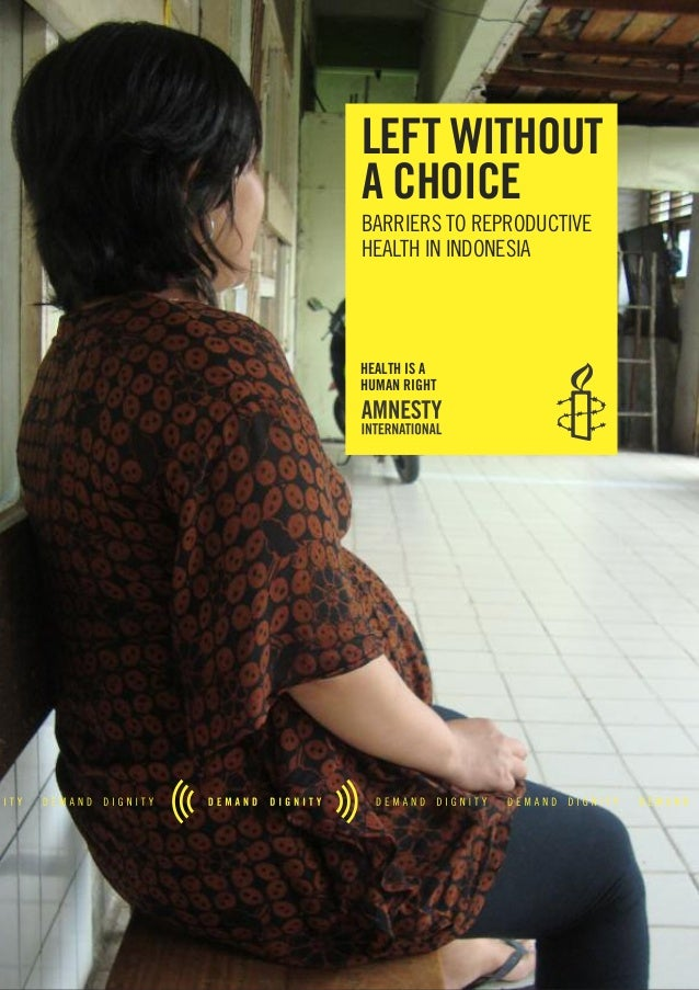 left without a choice BArrIErS to rEProDUCtIvE HEALtH IN INDoNESIA health is a human right