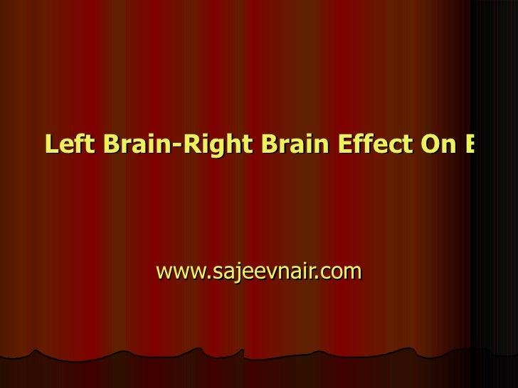 Left Brain-Right Brain Effect On Business www.sajeevnair.com