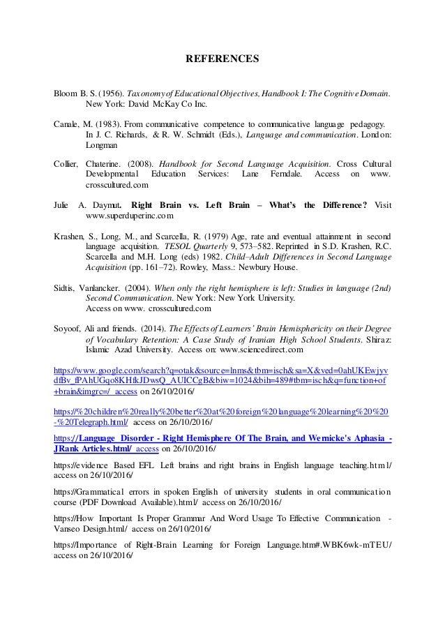 REFERENCES Bloom B. S. (1956). Taxonomyof Educational Objectives, Handbook I: The CognitiveDomain. New York: David McKay C...