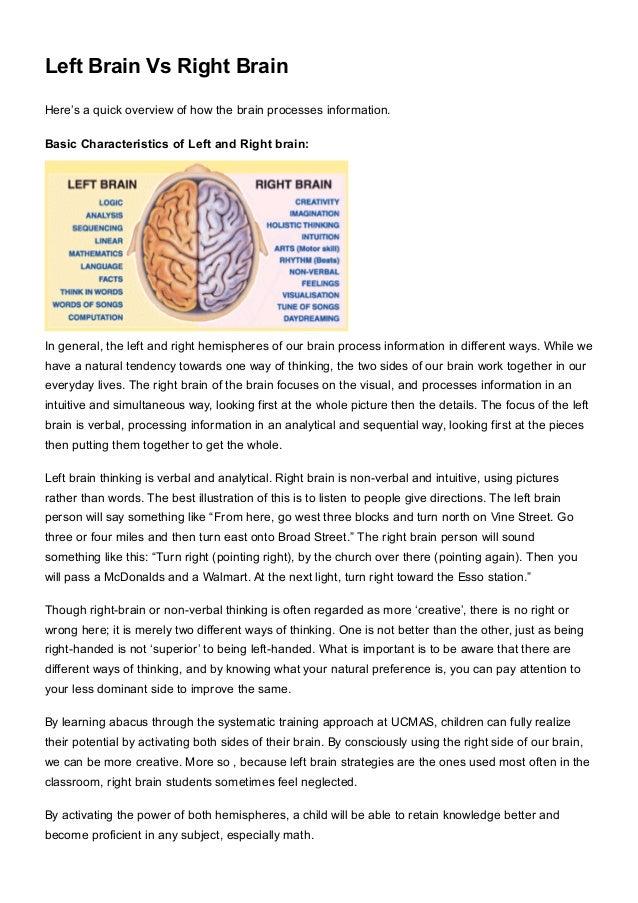 LeftBrainVsRightBrain Here'saquickoverviewofhowthebrainprocessesinformation. BasicCharacteristicsofLeftan...