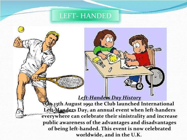 disadvantages of being left handed Being left-handed does have certain disadvantages when driving, but there's an  equal number of advantages to make up for it even though car.