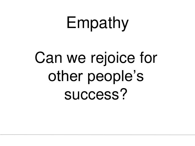 Empathy Can we rejoice for other people's success?