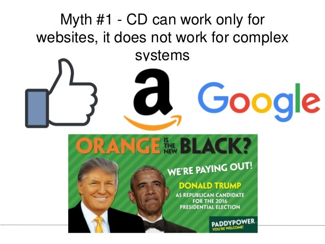 Myth #1 - CD can work only for websites, it does not work for complex systems