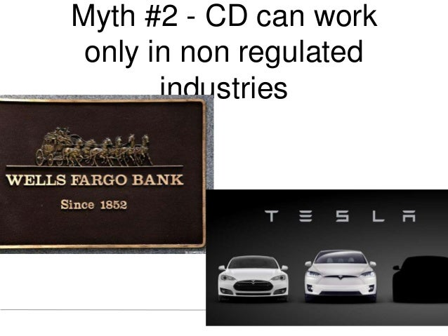 Myth #2 - CD can work only in non regulated industries