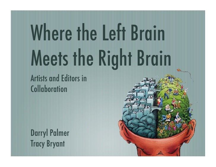 Where the Left BrainMeets the Right BrainArtists and Editors inCollaborationDarryl PalmerTracy Bryant