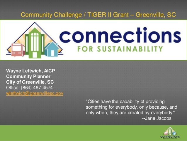 "Community Challenge / TIGER II Grant – Greenville, SC""Cities have the capability of providingsomething for everybody, only..."