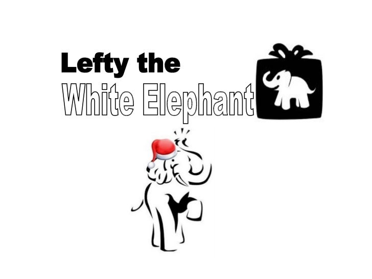 White Elephant  Lefty the