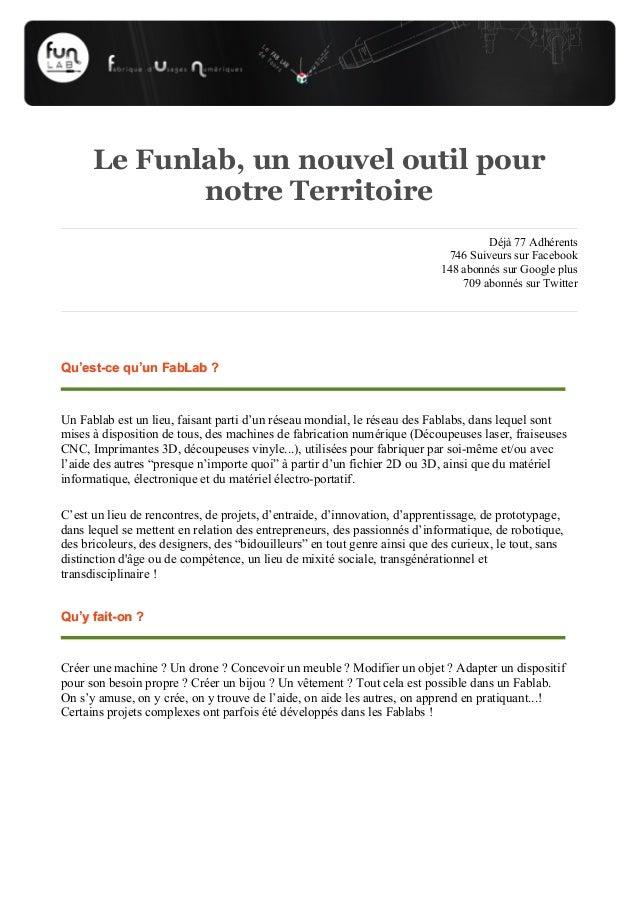 Le Funlab, un nouvel outil pour notre Territoire Déjà 77 Adhérents 746 Suiveurs sur Facebook 148 abonnés sur Google plus 7...