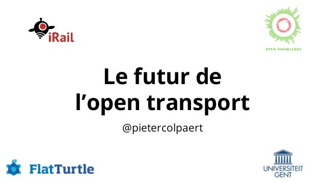 Le futur de l'open transport @pietercolpaert