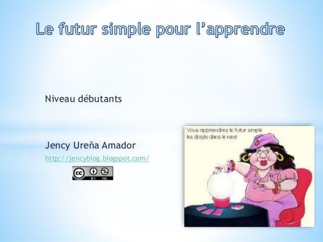 Niveau débutants Jency Ureña Amador http://jencyblog.blogspot.com/