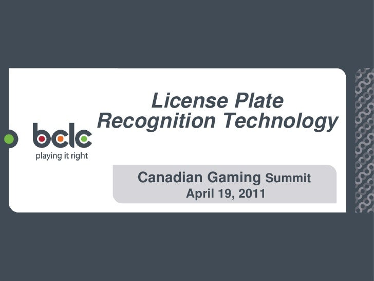 License PlateRecognition Technology   Canadian Gaming Summit         April 19, 2011