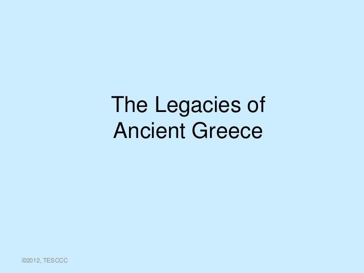 The Legacies of                Ancient Greece©2012, TESCCC