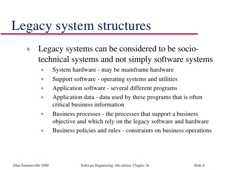 Legacy Systems In Software Engineering Se26