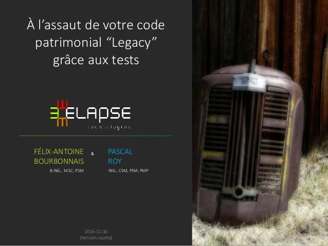 """&FÉLIX-ANTOINE BOURBONNAIS B.ING., M.SC, PSM 2016-11-16 (Version courte) À l'assaut de votre code patrimonial """"Legacy"""" grâ..."""